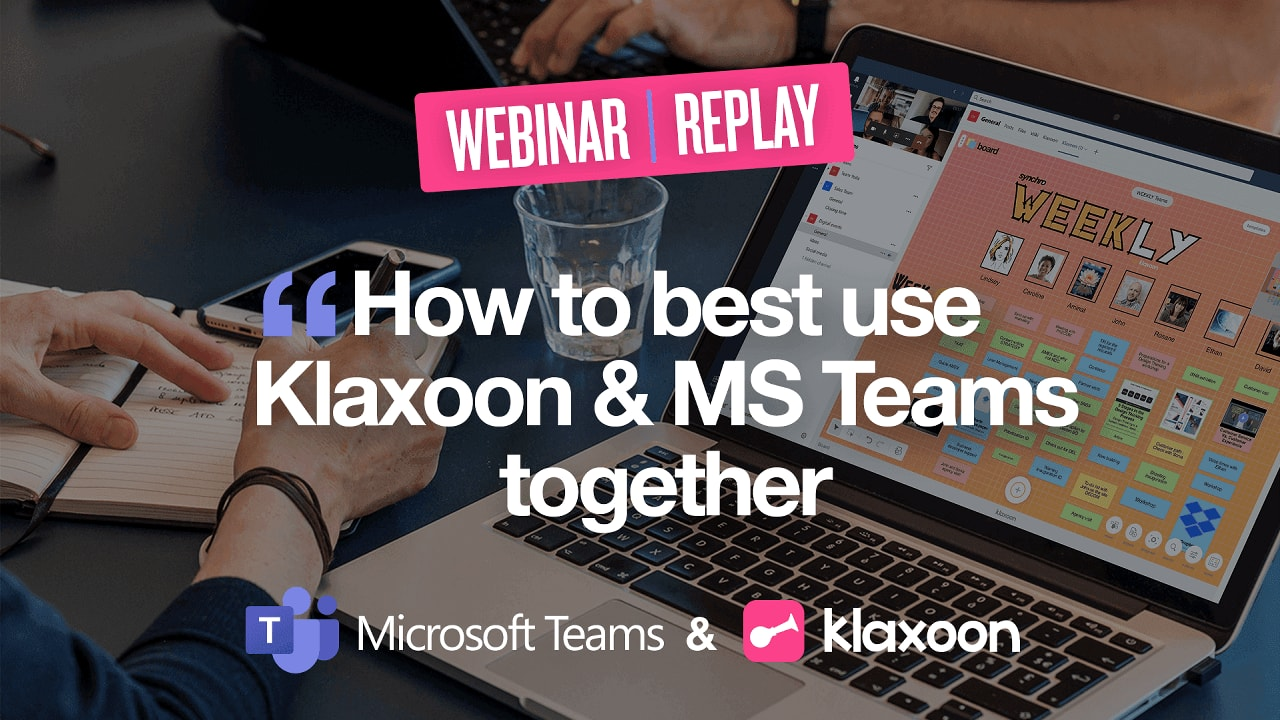 How to best use Klaxoon & MS Teams together